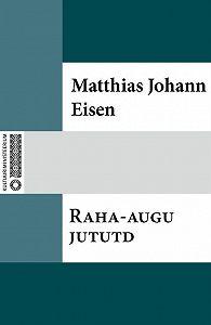 Matthias Johann -Raha-augu jututd