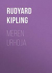 Rudyard Kipling -Meren urhoja