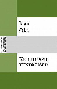Jaan Oks -Kriitilised tundmused