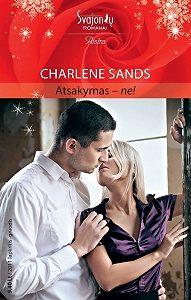 Charlene Sands -Atsakymas – ne!