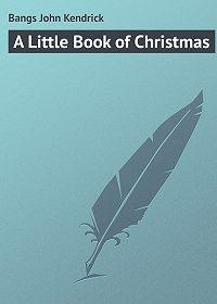 John Bangs -A Little Book of Christmas