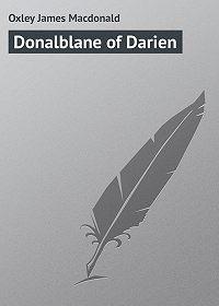 James Oxley -Donalblane of Darien