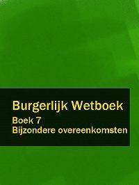 Nederland - Burgerlijk Wetboek boek 7