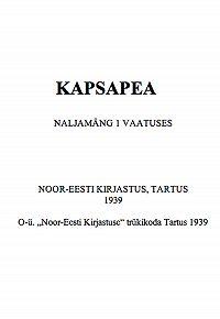 Oskar Luts - Kapsapea