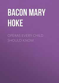 Mary Bacon -Operas Every Child Should Know