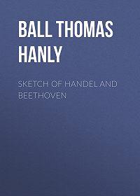 Thomas Ball -Sketch of Handel and Beethoven