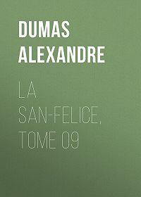 Alexandre Dumas -La San-Felice, Tome 09