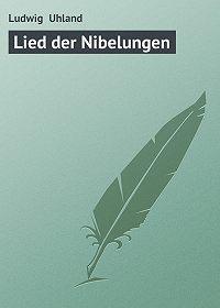 Ludwig Uhland - Lied der Nibelungen