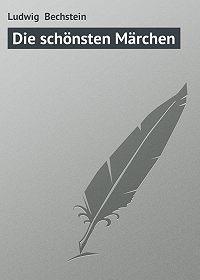 Ludwig Bechstein -Die schönsten Märchen