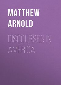 Matthew Arnold -Discourses in America