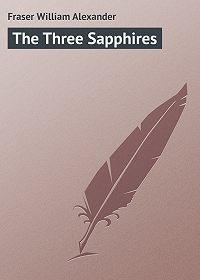 William Fraser -The Three Sapphires
