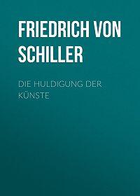 Friedrich Schiller -Die Huldigung der Künste