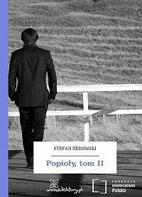 Stefan Żeromski -Popioły, tom II