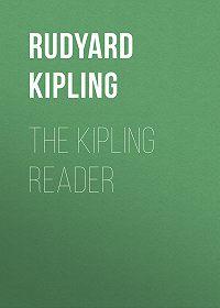 Rudyard Kipling -The Kipling Reader