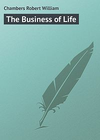 Robert Chambers -The Business of Life