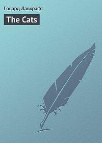 Говард Лавкрафт - The Cats