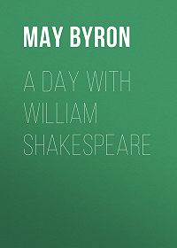 May Byron -A Day with William Shakespeare