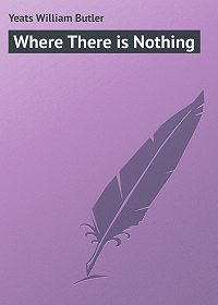William Yeats -Where There is Nothing