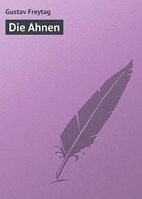 Gustav Freytag - Die Ahnen