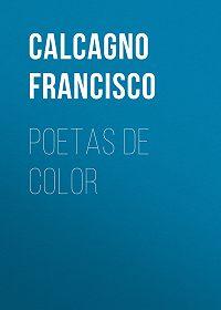 Francisco Calcagno -Poetas de color