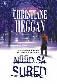 Christiane Heggan -Nüüd sa sured