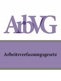 Österreich -Arbeitsverfassungsgesetz – ArbVG