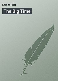 Fritz Leiber -The Big Time