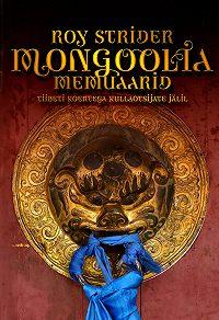 Roy Strider -Mongoolia memuaarid