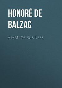 Honoré de -A Man of Business