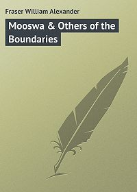 William Fraser -Mooswa & Others of the Boundaries