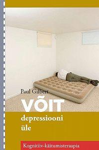 Paul Gilbert -Võit depressiooni üle