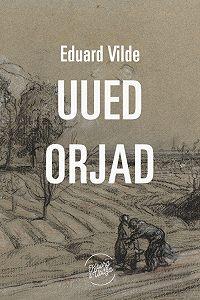 Eduard Vilde -Uued orjad