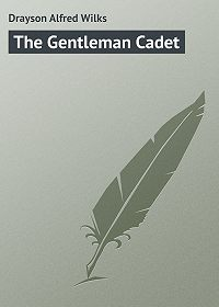Alfred Drayson -The Gentleman Cadet