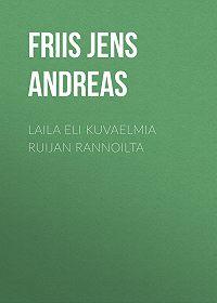 Jens Friis -Laila eli Kuvaelmia Ruijan rannoilta