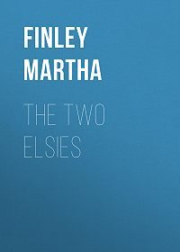 Martha Finley -The Two Elsies