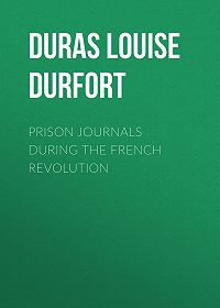 Louise Duras -Prison Journals During the French Revolution