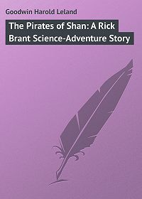Harold Goodwin -The Pirates of Shan: A Rick Brant Science-Adventure Story