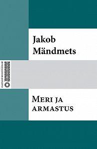 Jakob Mändmets -Meri ja armastus