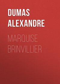 Alexandre Dumas -Marquise Brinvillier