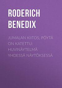 Roderich Benedix -Jumalan kiitos, pöytä on katettu: Huvinäytelmä yhdessä näytöksessä