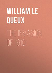 William Le Queux -The Invasion of 1910