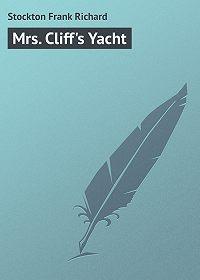 Frank Stockton -Mrs. Cliff's Yacht
