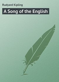 Rudyard Kipling -A Song of the English