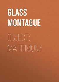 Montague Glass -Object: matrimony