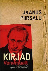 Jaanus Piirsalu -Kirjad Venemaalt