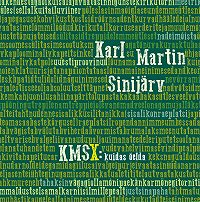 Karl Martin Sinijärv -KMSX: kuidas öelda