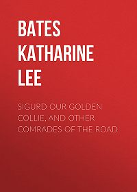 Katharine Bates -Sigurd Our Golden Collie, and Other Comrades of the Road