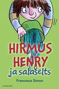 Francesca Simon -Hirmus Henry ja salaselts. Sari «Hirmus Henri»