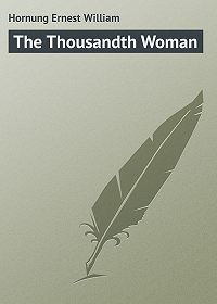 Ernest Hornung -The Thousandth Woman