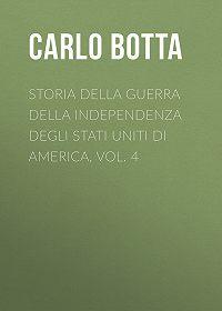 Carlo Botta -Storia della Guerra della Independenza degli Stati Uniti di America, vol. 4